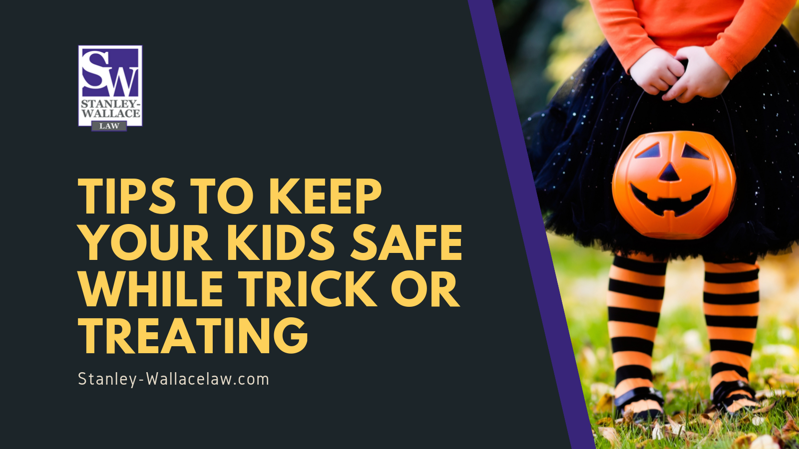 Tips to Keep Your Kids Safe While Trick or Treating - Stanley-Wallace Law - slidell louisiana